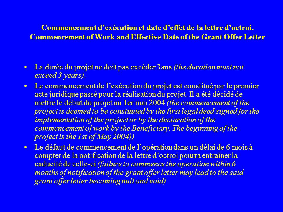Commencement dexécution et date deffet de la lettre doctroi. Commencement of Work and Effective Date of the Grant Offer Letter La durée du projet ne d
