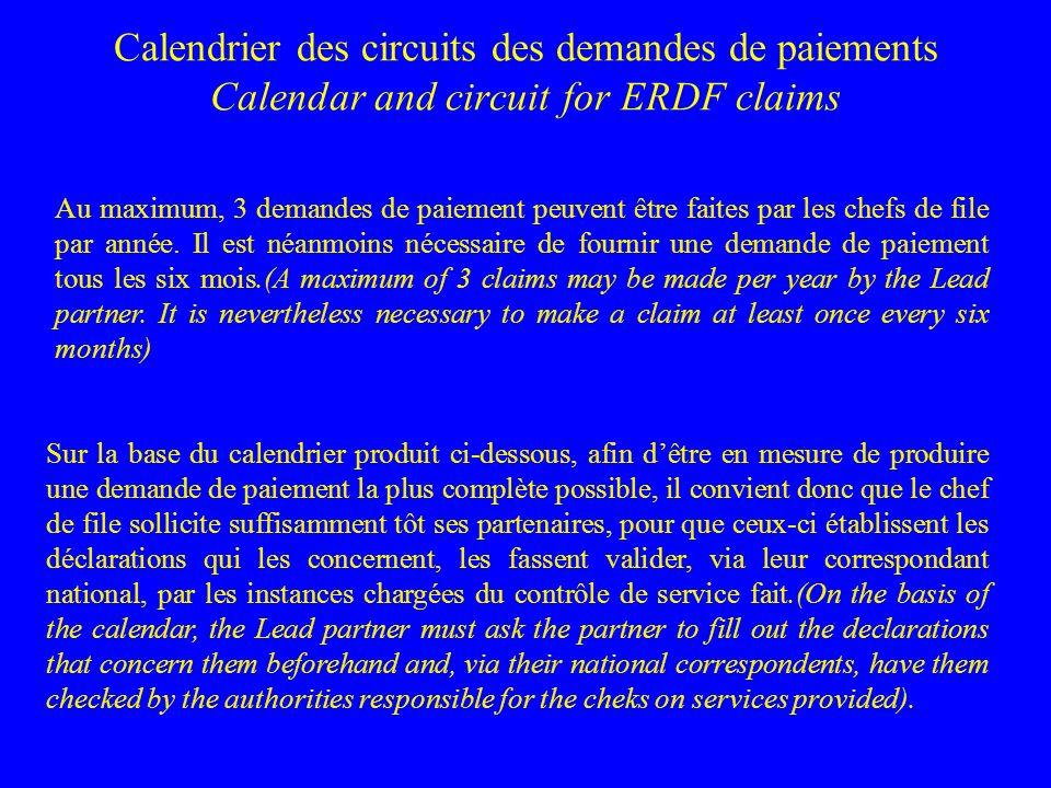 Calendrier des circuits des demandes de paiements Calendar and circuit for ERDF claims Au maximum, 3 demandes de paiement peuvent être faites par les chefs de file par année.