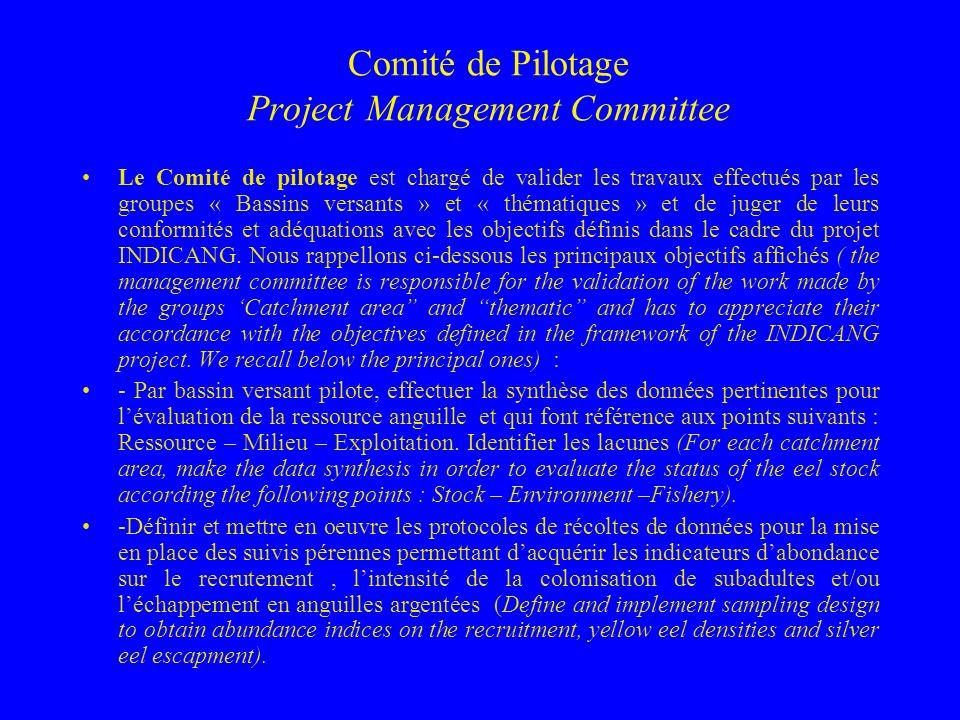 Comité de Pilotage Project Management Committee Le Comité de pilotage est chargé de valider les travaux effectués par les groupes « Bassins versants » et « thématiques » et de juger de leurs conformités et adéquations avec les objectifs définis dans le cadre du projet INDICANG.
