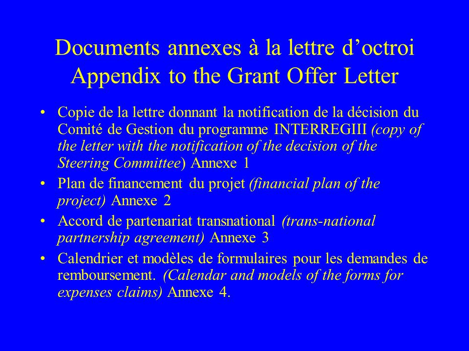 Documents annexes à la lettre doctroi Appendix to the Grant Offer Letter Copie de la lettre donnant la notification de la décision du Comité de Gestio