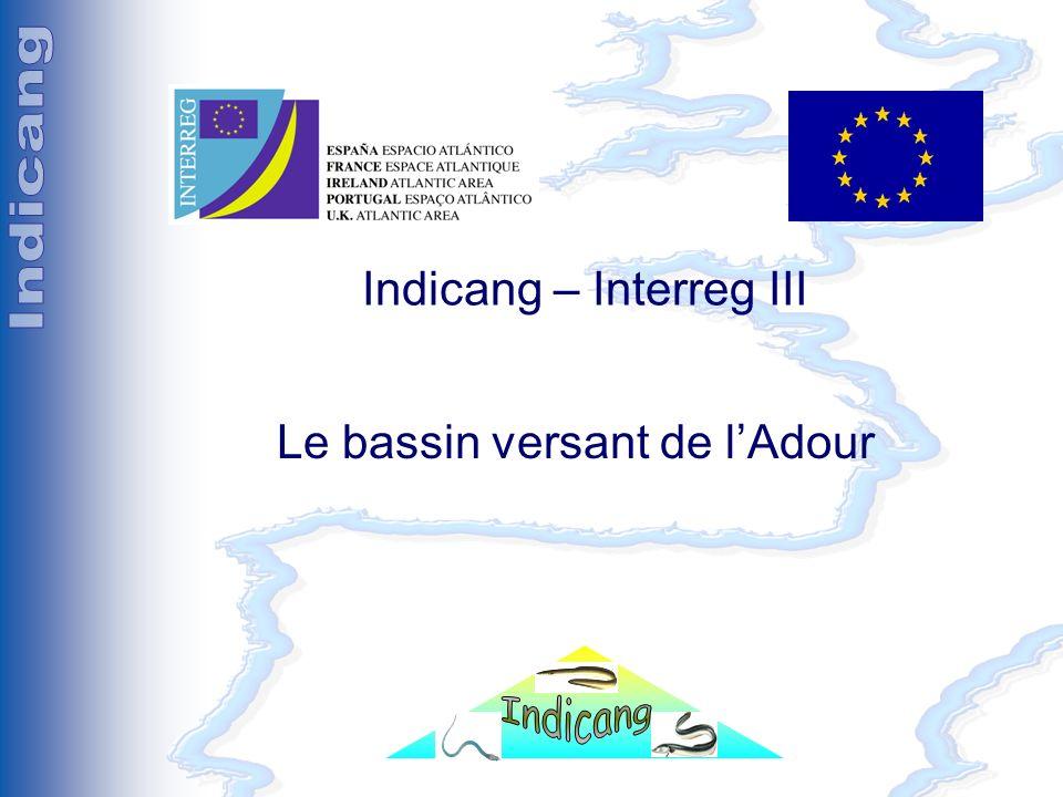 Séminaire Indicang 18 et 19 mai 2005 Indicang – Interreg III Le bassin versant de lAdour