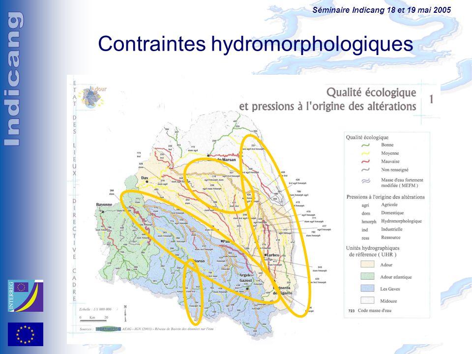 Séminaire Indicang 18 et 19 mai 2005 Contraintes hydromorphologiques
