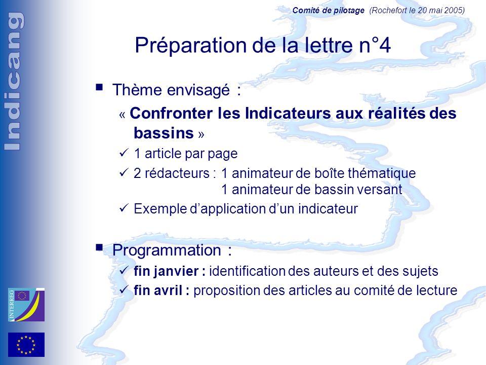Comité de pilotage (Rochefort le 20 mai 2005) Préparation de la lettre n°4 Thème envisagé : « Confronter les Indicateurs aux réalités des bassins » 1