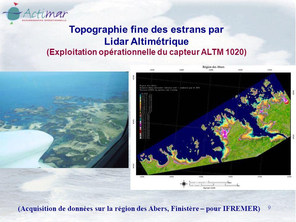 9 (Acquisition de données sur la région des Abers, Finistère – pour IFREMER) Topographie fine des estrans par Lidar Altimétrique (Exploitation opérationnelle du capteur ALTM 1020)