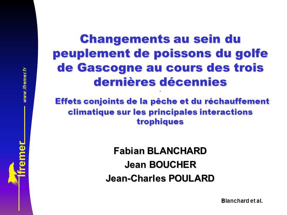 Blanchard et al. Changements au sein du peuplement de poissons du golfe de Gascogne au cours des trois dernières décennies - Effets conjoints de la pê