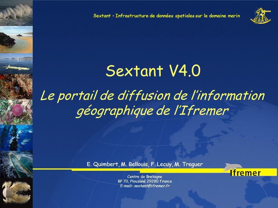 Sextant – Présentation générale Sextant V4.0 Le portail de diffusion de linformation géographique de lIfremer Sextant - Infrastructure de données spat