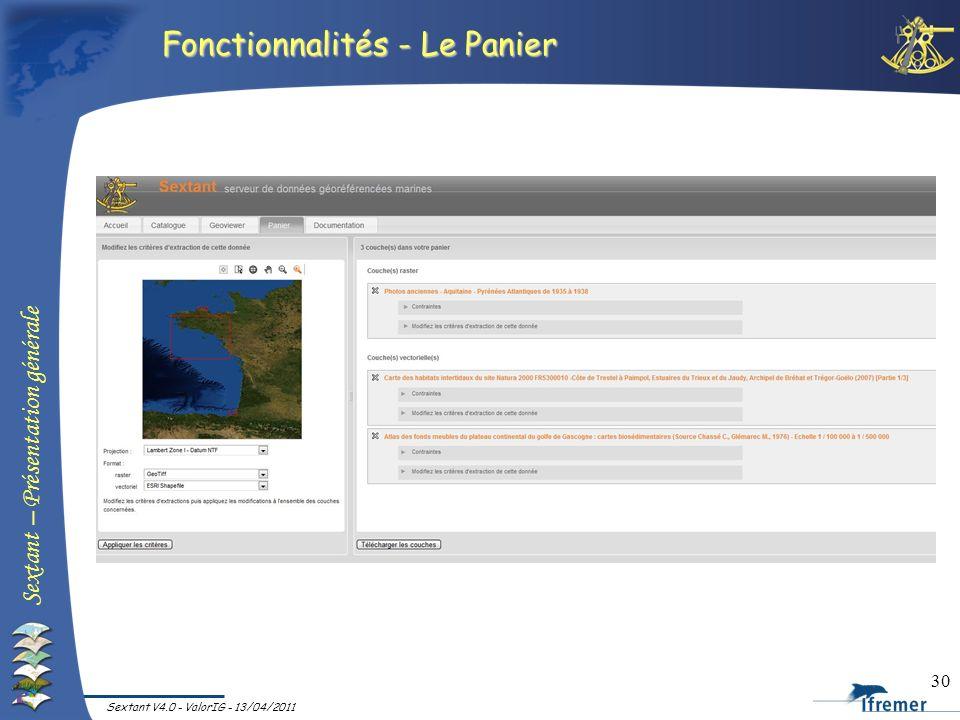 Sextant – Présentation générale Sextant V4.0 - ValorIG - 13/04/2011 30 Fonctionnalités - Le Panier