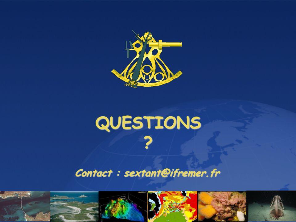 Sextant – Présentation générale QUESTIONS? Contact : sextant@ifremer.fr
