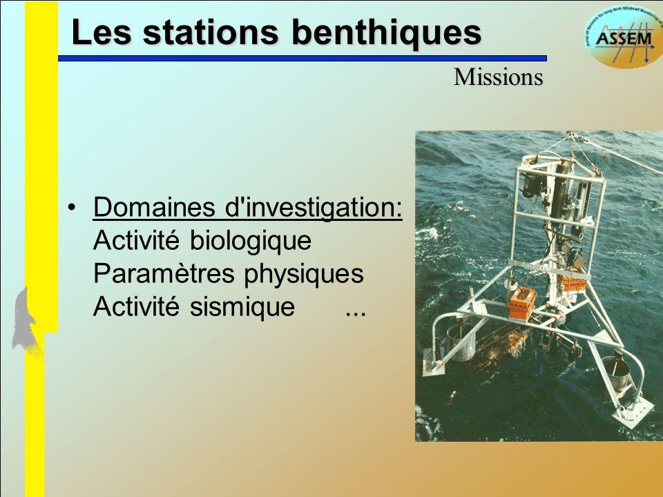 Les stations benthiques Domaines d'investigation: Activité biologique Paramètres physiques Activité sismique... Missions