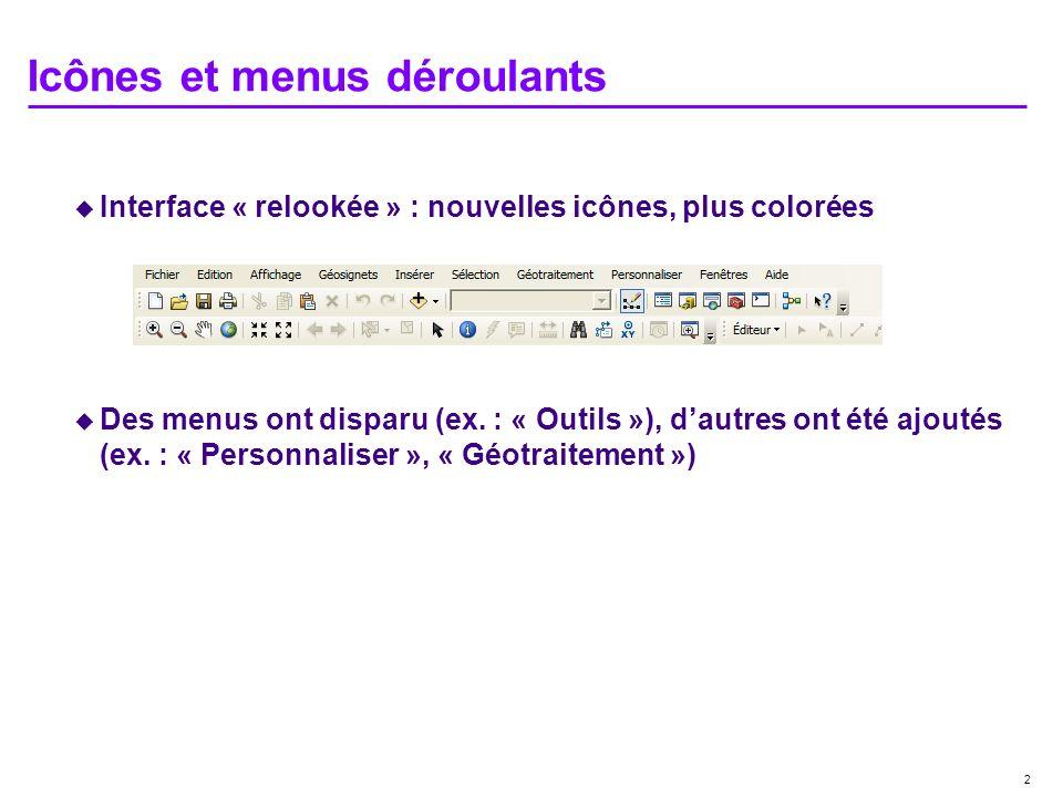 2 Icônes et menus déroulants Interface « relookée » : nouvelles icônes, plus colorées Des menus ont disparu (ex. : « Outils »), dautres ont été ajouté