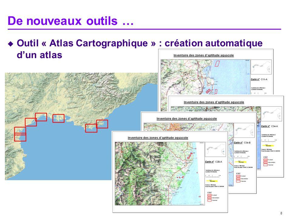 8 De nouveaux outils … Outil « Atlas Cartographique » : création automatique dun atlas