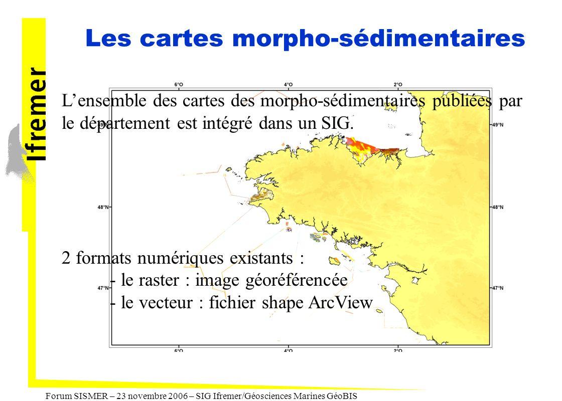 Forum SISMER – 23 novembre 2006 – SIG Ifremer/Géosciences Marines GéoBIS Les cartes morpho-sédimentaires Lensemble des cartes des morpho-sédimentaires