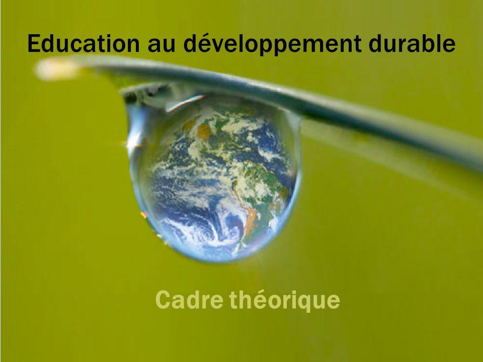Education au développement durable Cadre théorique