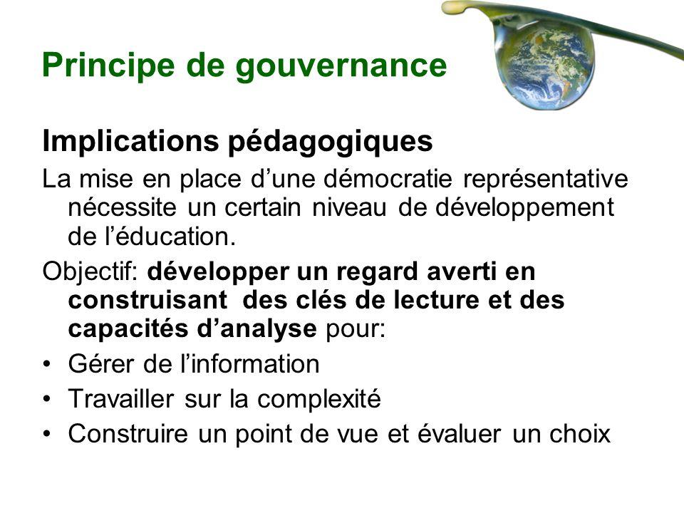 Principe de gouvernance Implications pédagogiques La mise en place dune démocratie représentative nécessite un certain niveau de développement de lédu