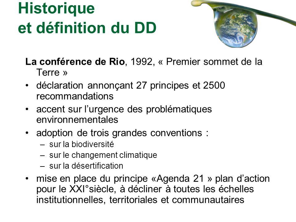 Historique et définition du DD La conférence de Rio, 1992, « Premier sommet de la Terre » déclaration annonçant 27 principes et 2500 recommandations a