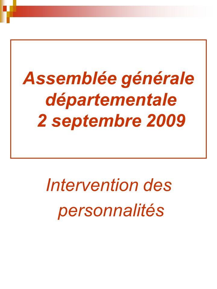 Assemblée générale départementale 2 septembre 2009 Intervention des personnalités