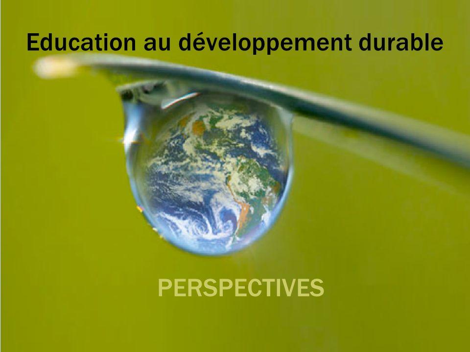 Education au développement durable PERSPECTIVES