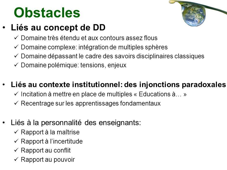 Obstacles Liés au concept de DD Domaine très étendu et aux contours assez flous Domaine complexe: intégration de multiples sphères Domaine dépassant l