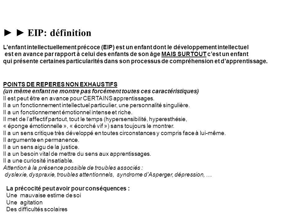 EIP: définition Lenfant intellectuellement précoce (EIP) est un enfant dont le développement intellectuel est en avance par rapport à celui des enfant