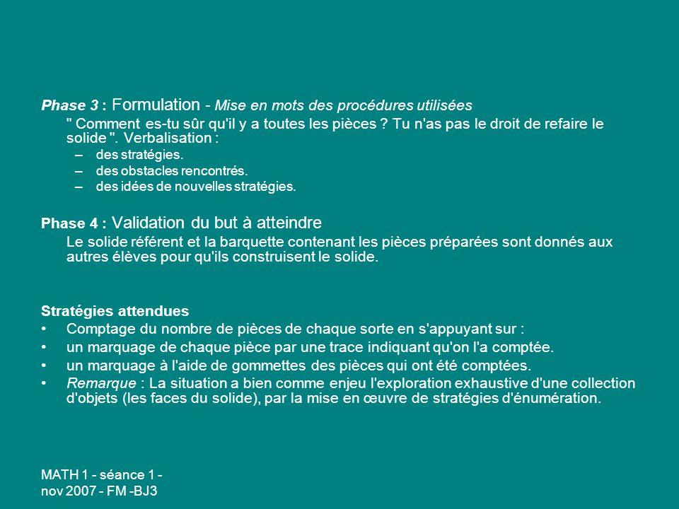 Phase 3 : Formulation - Mise en mots des procédures utilisées Comment es-tu sûr qu il y a toutes les pièces .