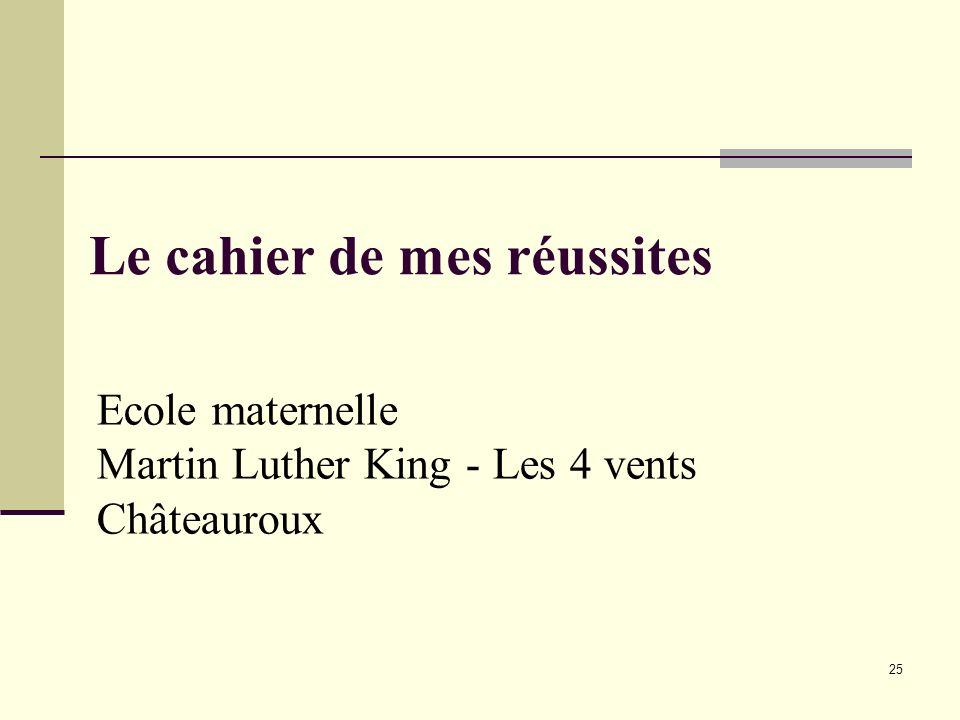 25 Le cahier de mes réussites Ecole maternelle Martin Luther King - Les 4 vents Châteauroux