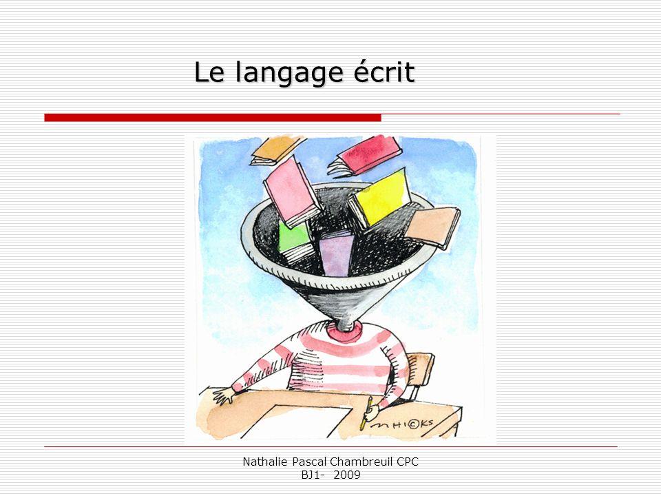 Nathalie Pascal Chambreuil CPC BJ1- 2009 Le langage écrit