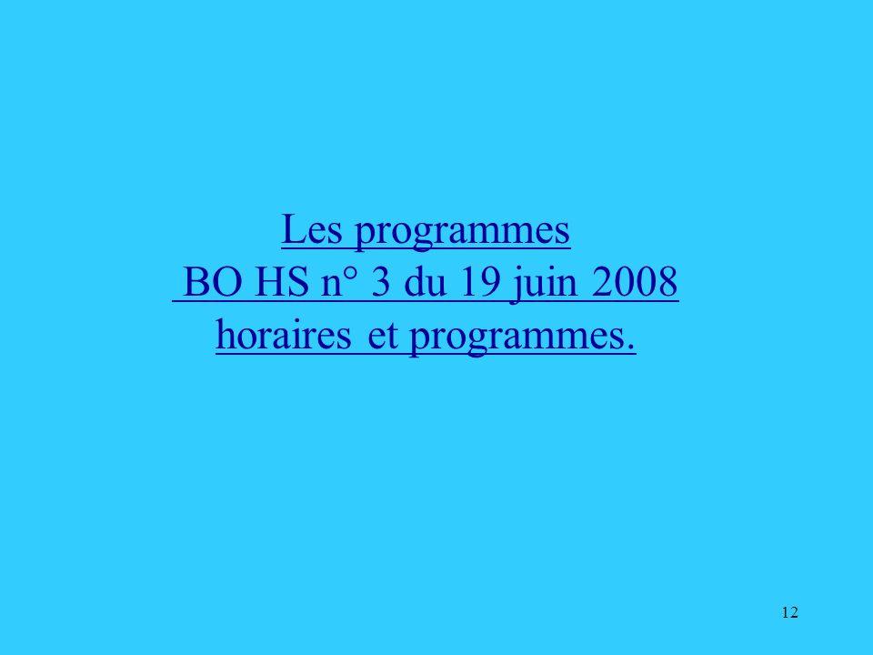 12 Les programmes BO HS n° 3 du 19 juin 2008 horaires et programmes.