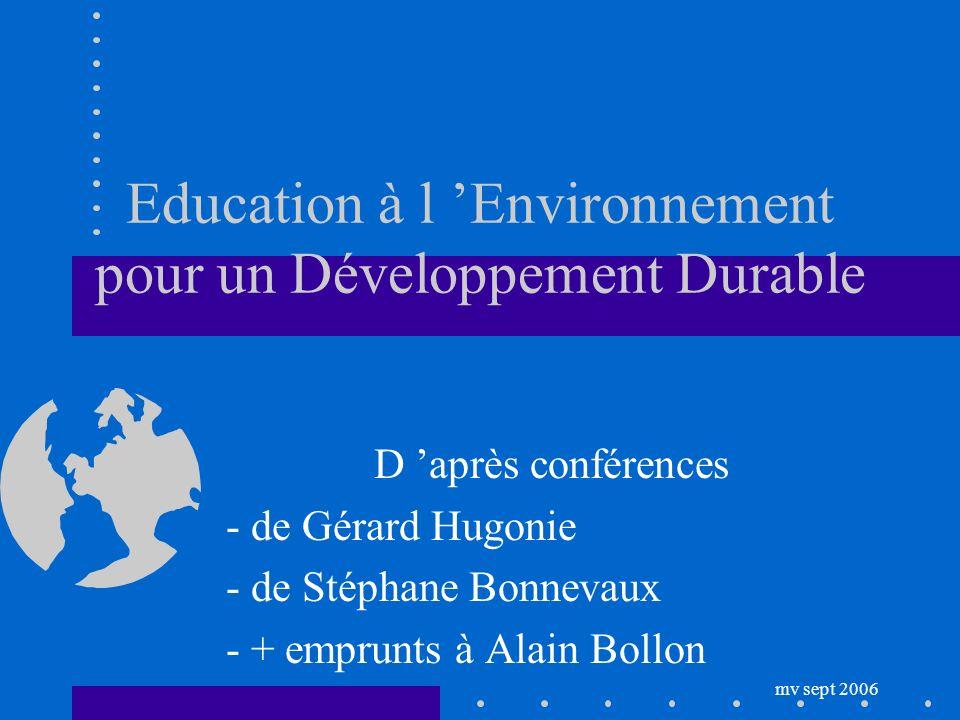 Education à l Environnement pour un Développement Durable D après conférences - de Gérard Hugonie - de Stéphane Bonnevaux - + emprunts à Alain Bollon