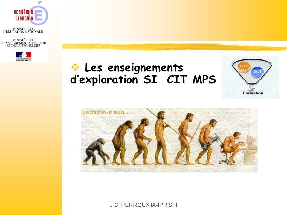J Cl PERROUX IA-IPR STI Les enseignements dexploration SI CIT MPS