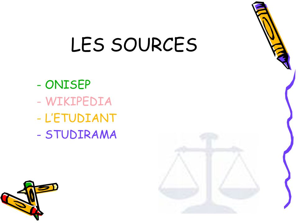 LES SOURCES - ONISEP - WIKIPEDIA - LETUDIANT - STUDIRAMA