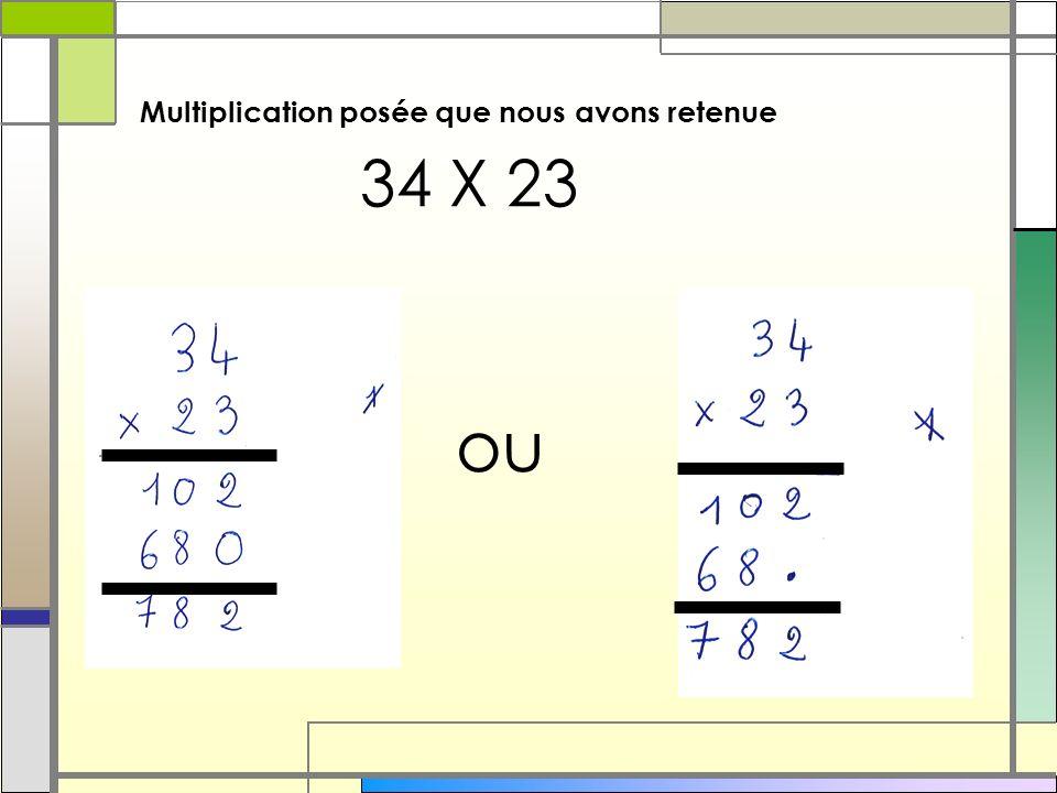 Multiplication posée que nous avons retenue 34 X 23 ou