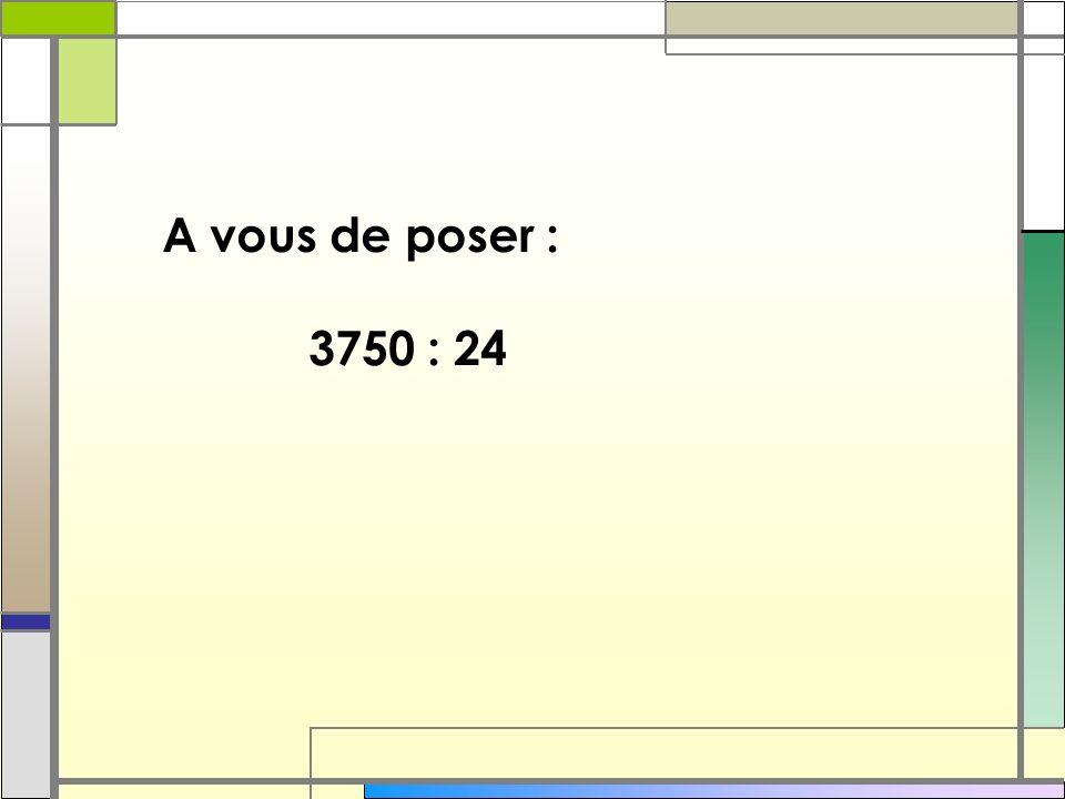 A vous de poser : 3750 : 24