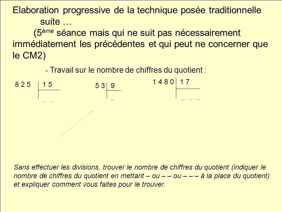 Elaboration progressive de la technique posée traditionnelle suite … (5 ème séance mais qui ne suit pas nécessairement immédiatement les précédentes e
