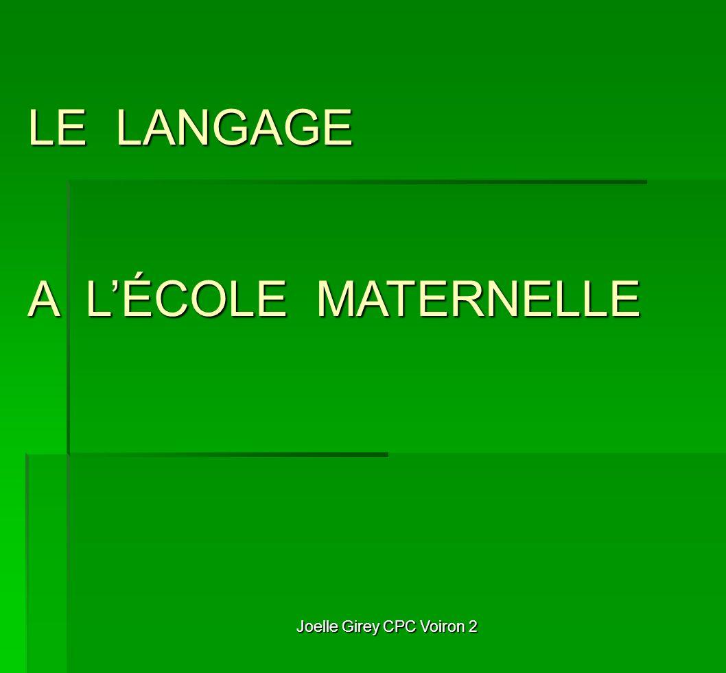 Joelle Girey CPC Voiron 2 LE LANGAGE A LÉCOLE MATERNELLE