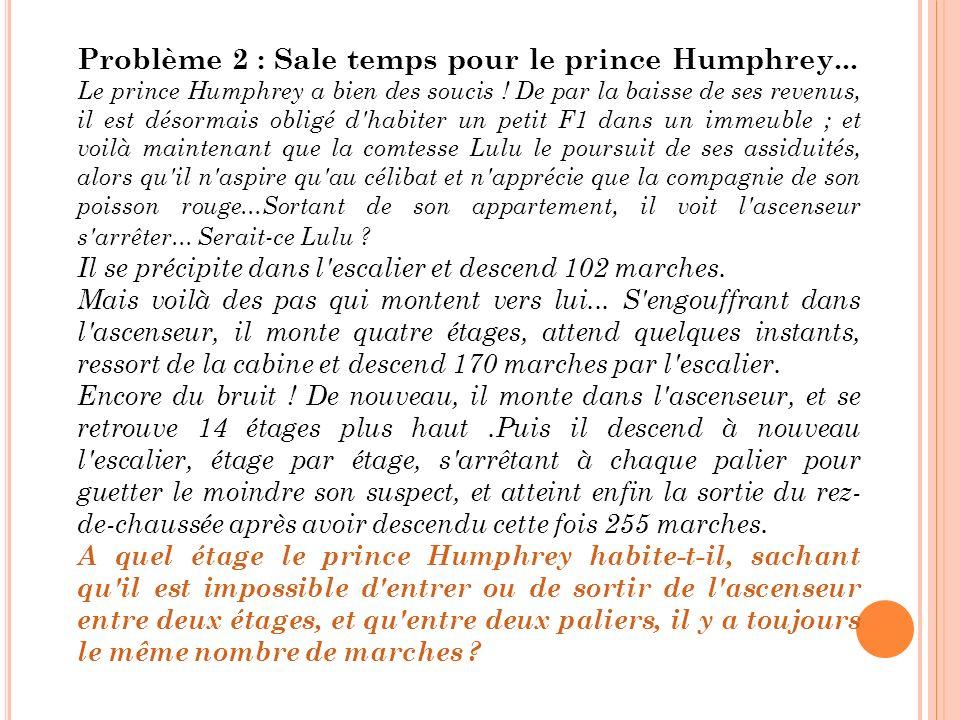 Problème 2 : Sale temps pour le prince Humphrey...