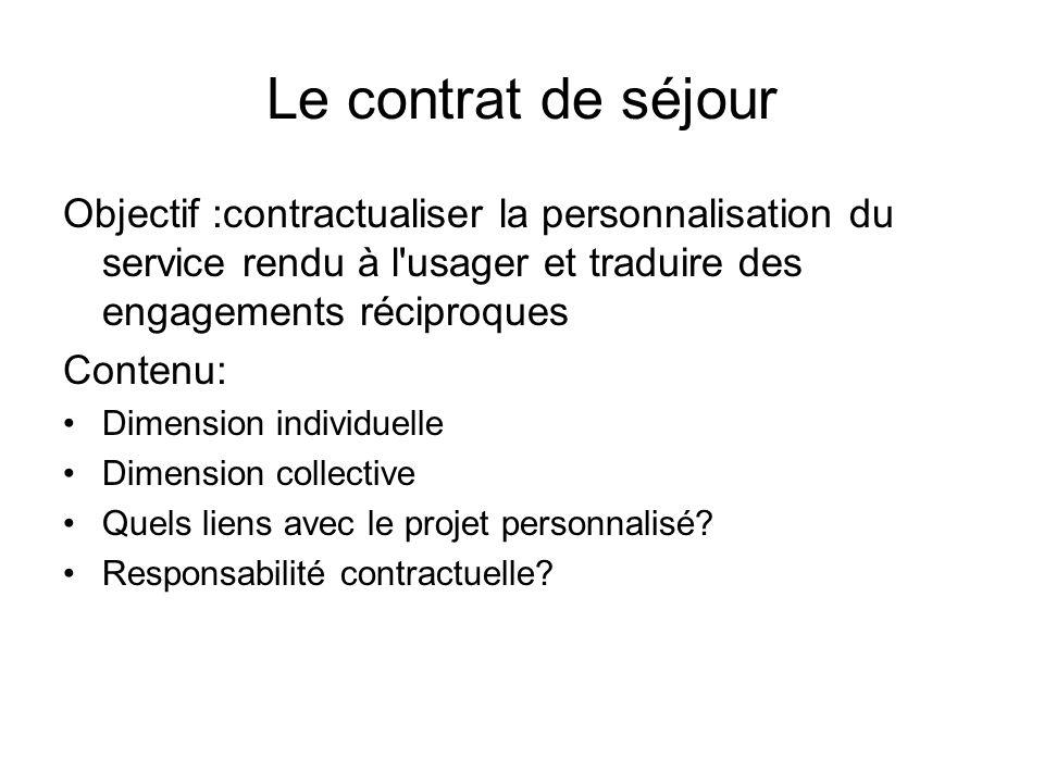 Le contrat de séjour Objectif :contractualiser la personnalisation du service rendu à l'usager et traduire des engagements réciproques Contenu: Dimens