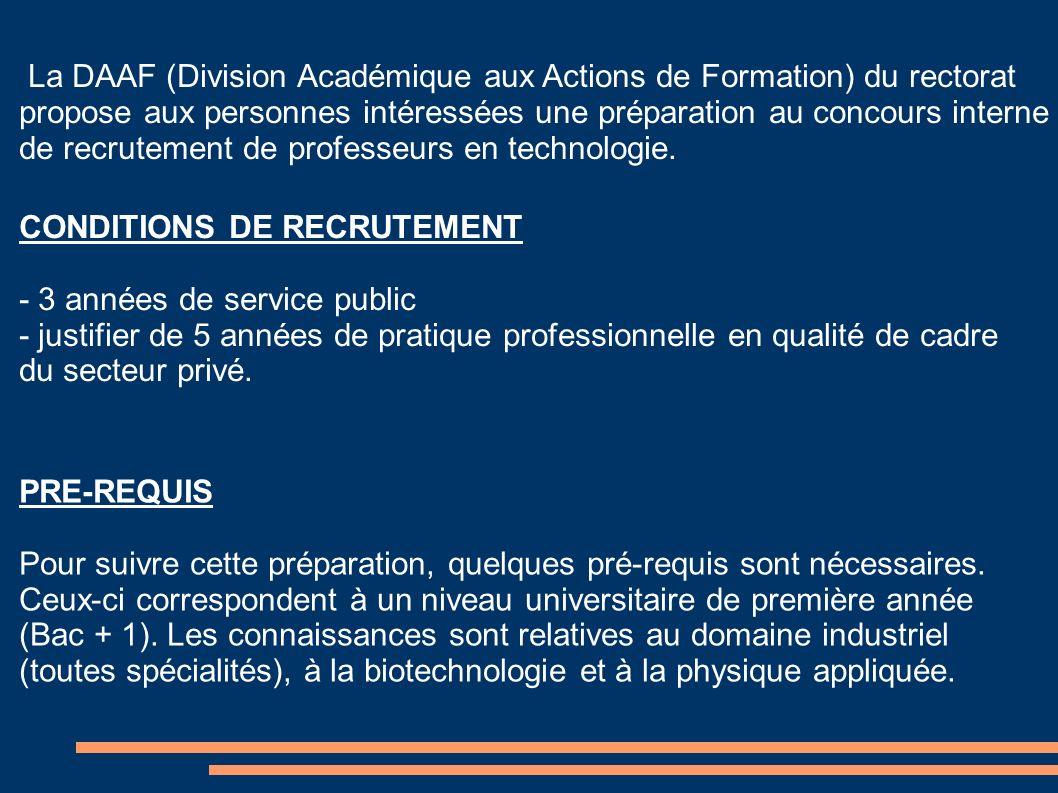 La DAAF (Division Académique aux Actions de Formation) du rectorat propose aux personnes intéressées une préparation au concours interne de recrutemen