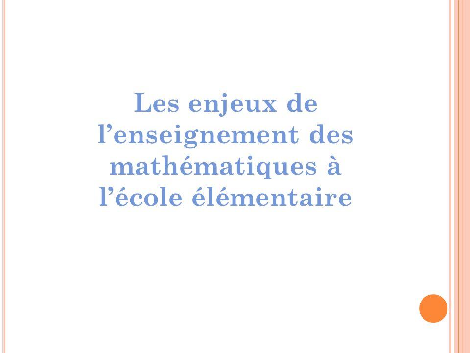 Les enjeux de lenseignement des mathématiques à lécole élémentaire