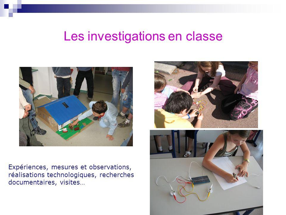 Les investigations en classe Expériences, mesures et observations, réalisations technologiques, recherches documentaires, visites…
