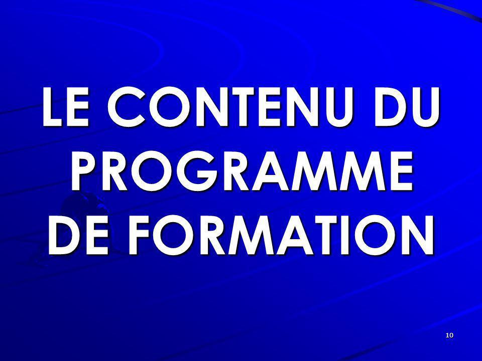 10 LE CONTENU DU PROGRAMME DE FORMATION