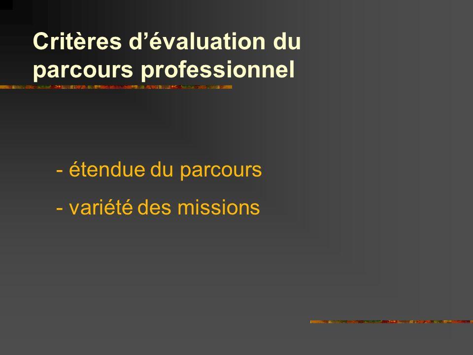Critères dévaluation du parcours professionnel - étendue du parcours - variété des missions