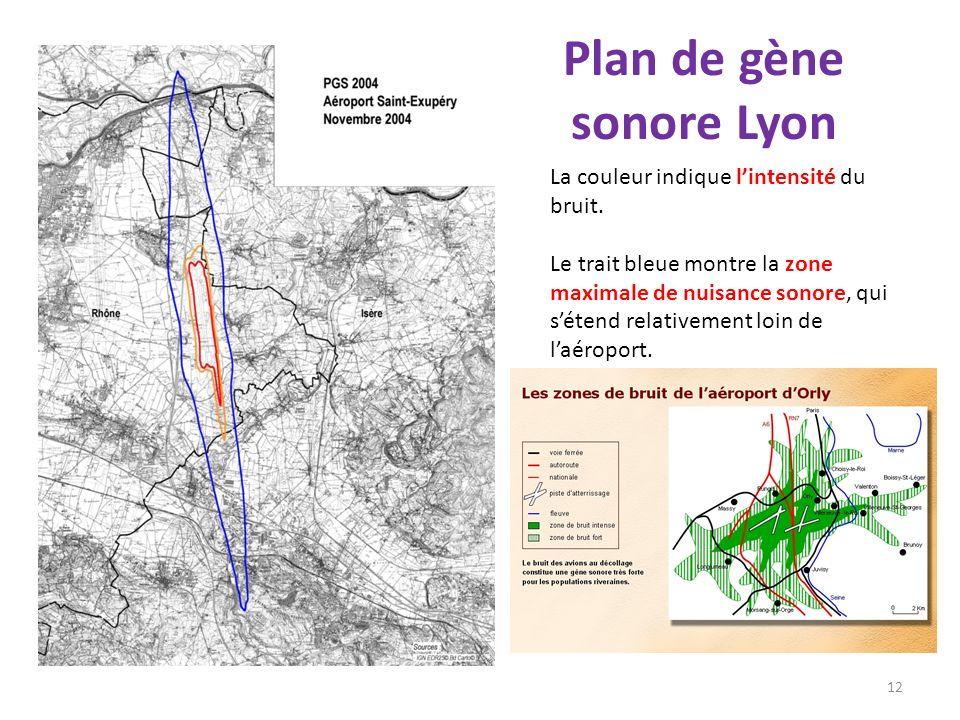 Plan de gène sonore Lyon 12 La couleur indique lintensité du bruit. Le trait bleue montre la zone maximale de nuisance sonore, qui sétend relativement