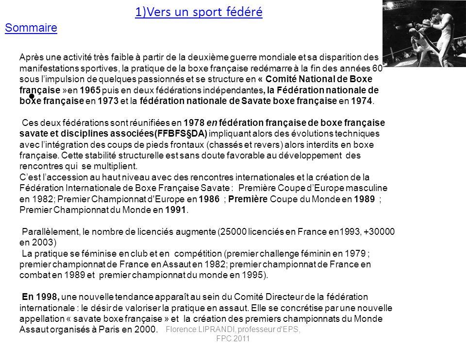 1)Vers un sport fédéré Après une activité très faible à partir de la deuxième guerre mondiale et sa disparition des manifestations sportives, la prati