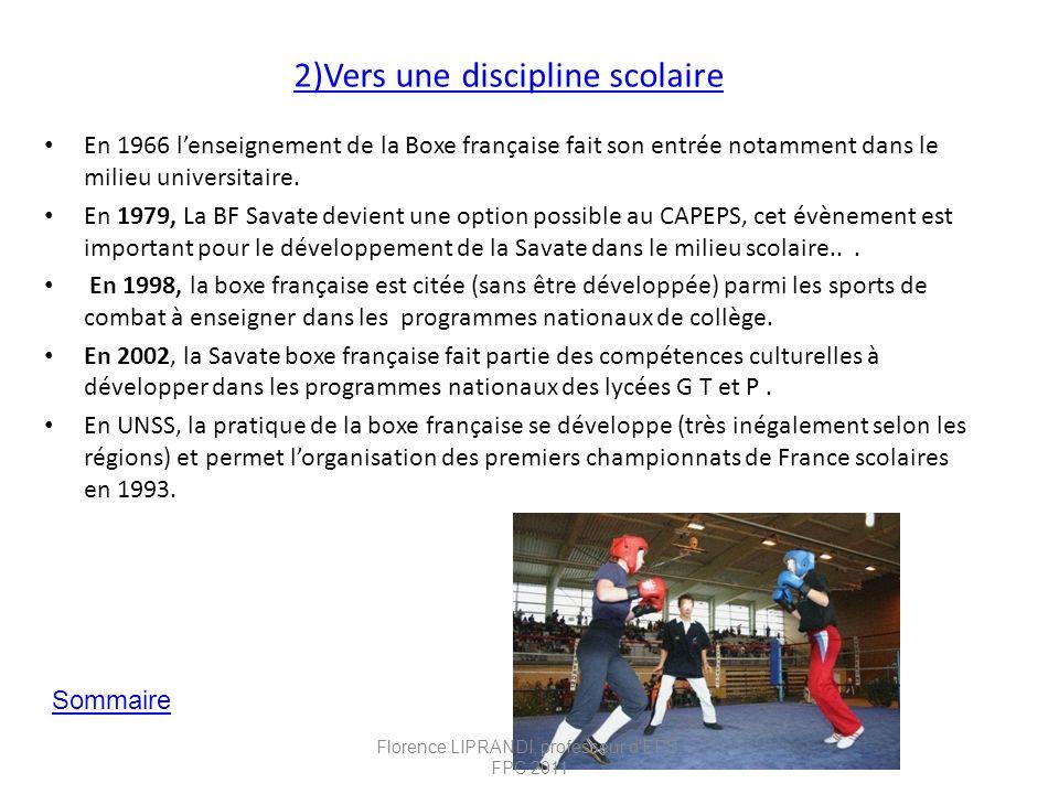 2)Vers une discipline scolaire En 1966 lenseignement de la Boxe française fait son entrée notamment dans le milieu universitaire. En 1979, La BF Savat