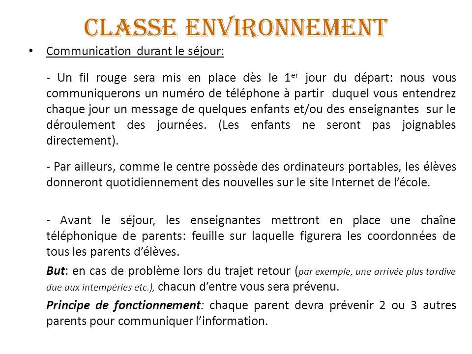 CLASSE ENVIRONNEMENT Communication durant le séjour: - Un fil rouge sera mis en place dès le 1 er jour du départ: nous vous communiquerons un numéro d