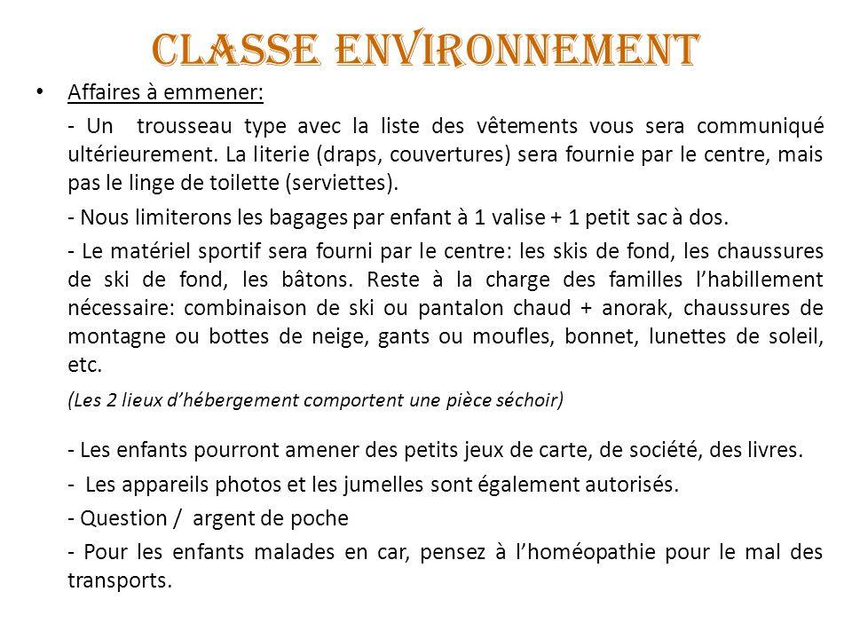 CLASSE ENVIRONNEMENT Affaires à emmener: - Un trousseau type avec la liste des vêtements vous sera communiqué ultérieurement. La literie (draps, couve