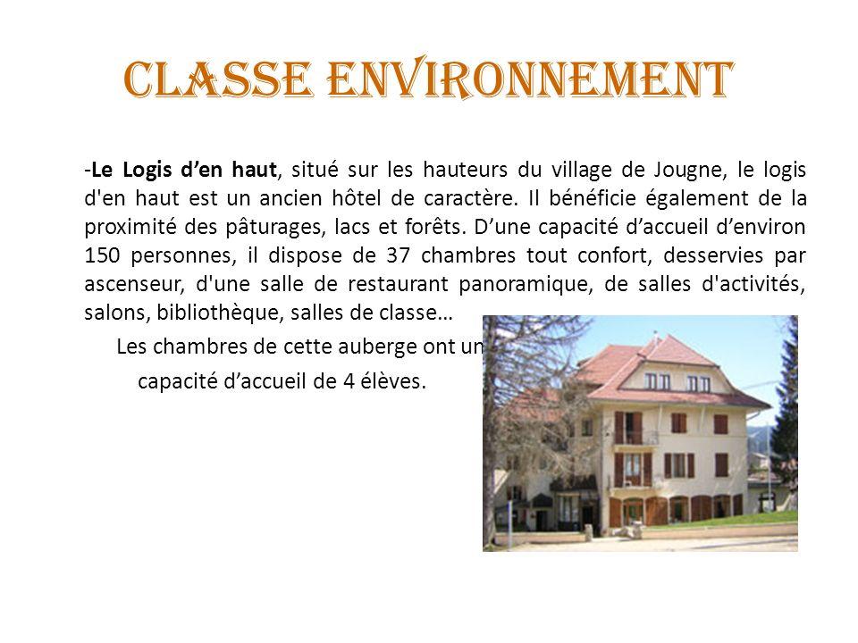 -Le Logis den haut, situé sur les hauteurs du village de Jougne, le logis d'en haut est un ancien hôtel de caractère. Il bénéficie également de la pro