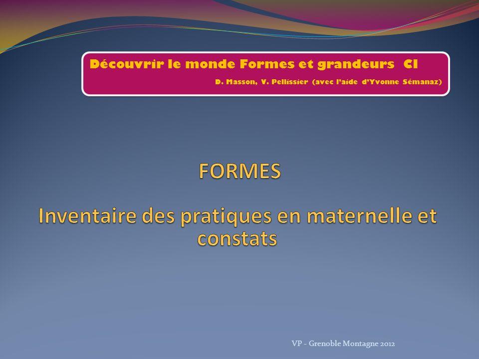 Découvrir le monde Formes et grandeurs CI D. Masson, V. Pellissier (avec laide dYvonne Sémanaz) Découvrir le monde Formes et grandeurs CI D. Masson, V