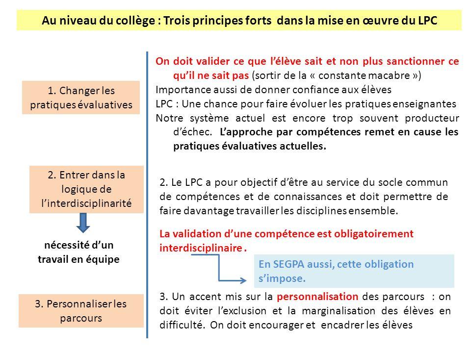 2. Le LPC a pour objectif dêtre au service du socle commun de compétences et de connaissances et doit permettre de faire davantage travailler les disc