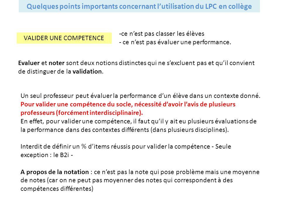 Un seul professeur peut évaluer la performance dun élève dans un contexte donné. Pour valider une compétence du socle, nécessité davoir lavis de plusi